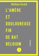 L'amère et douloureuse fin de BAT Belgium