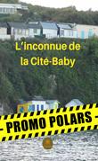 L'inconnue de la Cité-Baby