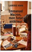 Emmanuel Macron,  mon futur antérieur