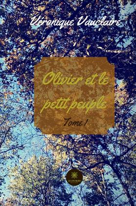 Olivier et le petit peuple - Tome 1