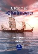 L'héritier de « Charlemagne »