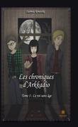 Les chroniques d'Arkadio - Tome 1