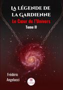 La légende de la Gardienne - Tome 2
