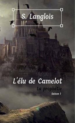 L'élu de Camelot - Saison 1