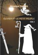 Olivier et le petit peuple - Tome 2