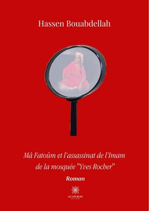 Mâ Fatoûm et l'assassinat de l'Imam de la mosquée « Yves Rocher »