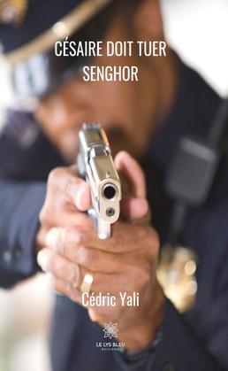 Césaire doit tuer Senghor