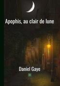 Apophis, au clair de lune