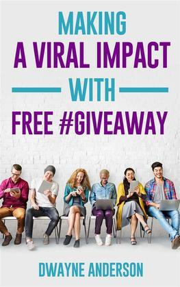 Making a Viral Impact with FREE #GIVEAWAY