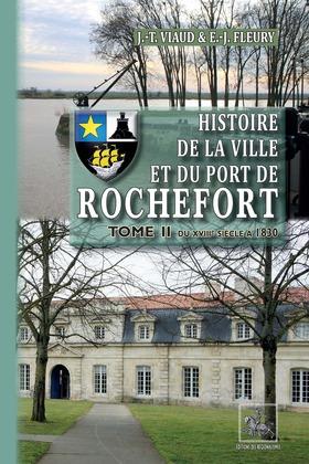 Histoire de la Ville et du Port de Rochefort (Tome 2)