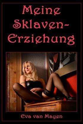 Meine Sklaven-Erziehung