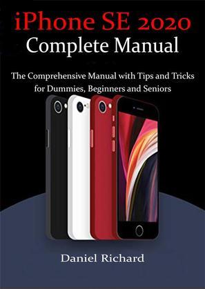 iPhone SE 2020 Complete Manual