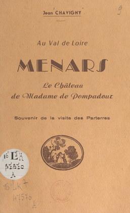 Au Val de Loire : Menars, le château de Madame de Pompadour
