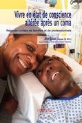 Vivre en état de conscience altérée après un coma