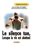 Le silence tue, lorsque la vie est abattue !