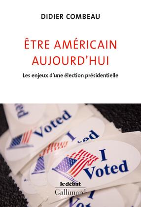 Être américain aujourd'hui. Les enjeux d'une élection présidentielle