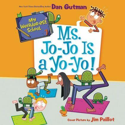 My Weirder-est School #7: Ms. Jo-Jo Is a Yo-Yo!