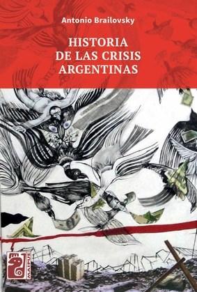 Historia de las crisis argentinas