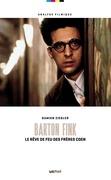 Barton Fink. Le rêve de feu des frères Coen