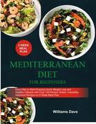 Mediterranean Diet for Beginners Easy Way to Start Enjoying Quick Weight Loss and Healthy Lifestyle with Over 120 Kitchen Tested, Irresistibly Delicious Recipes on 3 Weeks Meal Plan