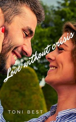 Love without crisis