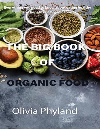 The Big Book Of Organic Food