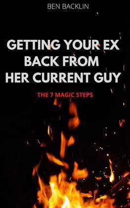 Getting Your Ex Back From Her Current Guy