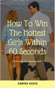 How to win the hottest girl within 60 seconds