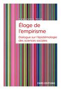 Eloge de l'empirisme - Dialogue sur l'épistémologie des sciences sociales