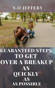 Guaranteed Steps to Get Over a Break-up As Quickly As Possible