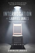 The Interrogation of Gabriel James
