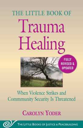 The Little Book of Trauma Healing: Revised & Updated