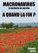 Macronavirus... La Barbarie en Marche, A quand la fin ?