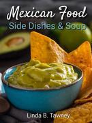 Mexican Food Side Dishes and Soups