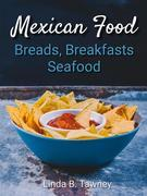 Mexican Food Breads Breakfasts and Seafood