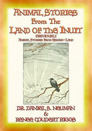 ANIMAL STORIES FROM THE INUIT or Animal Stories from Eskimo-Land