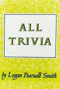 All Trivia: A Collection of Reflections & Aphorisms