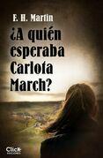 ¿A quién esperaba Carlota March?