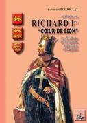 """Historie de Richard Ier """"Coeur de Lion"""", duc d'Aquitaine et de Normandie, comte d'Anjou, roi d'Angleterre"""