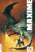 Maxime, volume 3