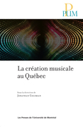 La création musicale au Québec