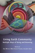 Living Earth Community: Multiple Ways of Being and Knowing