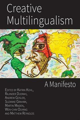 Creative Multilingualism: A Manifesto