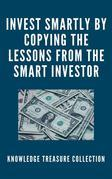 Invest Smartly By Copying The Lessons From The Smart Investor