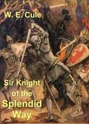 Sir Knight of the Splendid Way