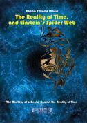 The Reality of Time, and Einstein's Spider Web