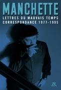 Lettres du mauvais temps. Correspondance 1977-1995