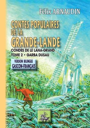 Contes populaires de la Grande-Lande (Tome 2) • Contes de le Lana-Grand (garba 2au)