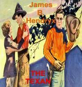 The Texan: A Story of the Cattle Country