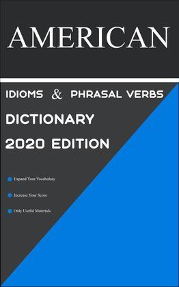 Dictionary of American Idioms, Phrasal Verbs, and Phrases 2020 Edition